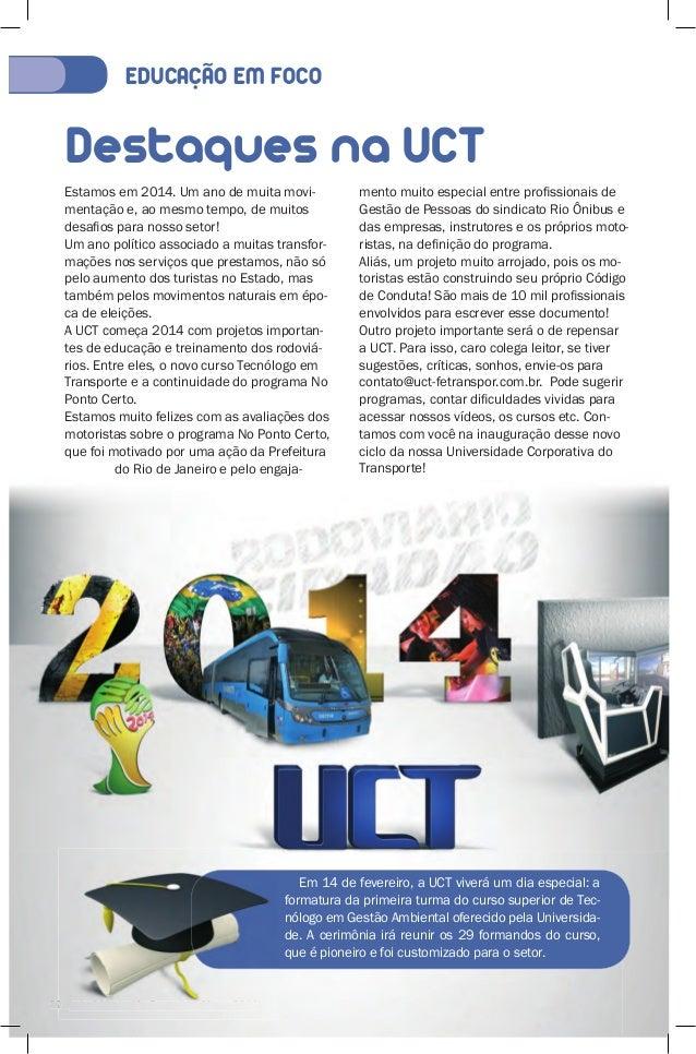 Destaques na UCT  Estamos em 2014. Um ano de muita movi-mentação  e, ao mesmo tempo, de muitos  desafi os para nosso setor...