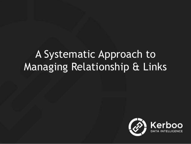 A Systematic Approach to Managing Relationship & Links