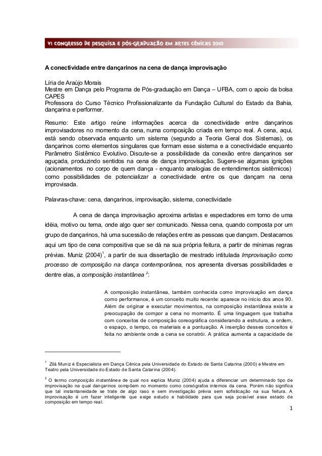 A conectividade entre dançarinos na cena de dança improvisação Líria de Araújo Morais Mestre em Dança pelo Programa de Pós...