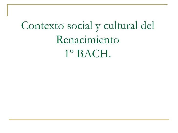 Contexto social y cultural del Renacimiento 1º BACH.