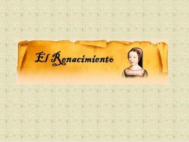 Siglos XVI y XVII: en España Siglos de Oro, debido al gran esplendor que alcanzaron las artes y la literatura En Europa do...