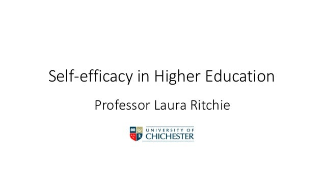 Self-efficacy in Higher Education Professor Laura Ritchie
