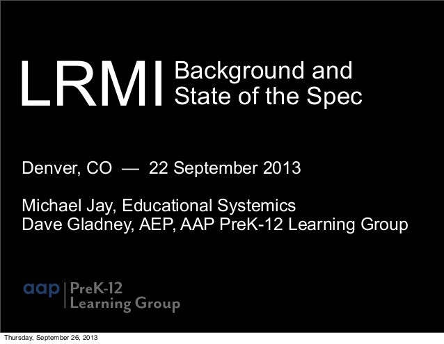 Background and State of the Spec Denver, CO — 22 September 2013 Michael Jay, Educational Systemics Dave Gladney, AEP, AAP ...