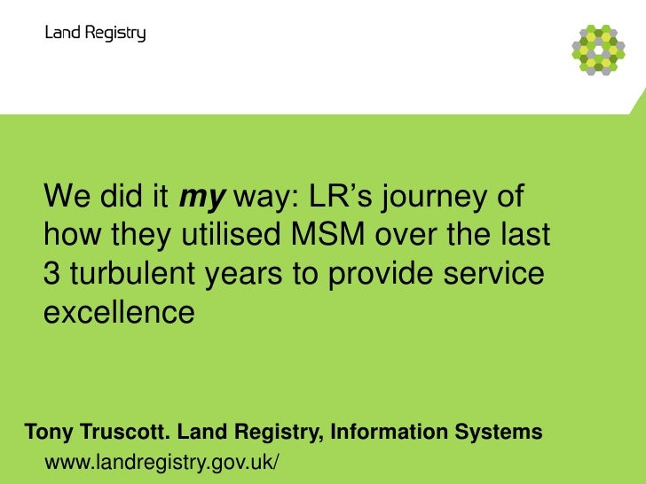 We did it my way: LR's journey of how they utilised MSM over the last 3 turbulent years to provide service excellenceTony ...