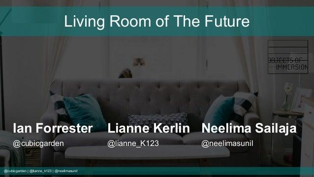@cubicgarden | @lianne_k123 | @neelimasunil Living Room of The Future Ian Forrester Lianne Kerlin Neelima Sailaja @cubicga...
