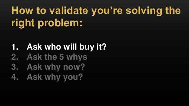 Try out the 5 Whys Technique: