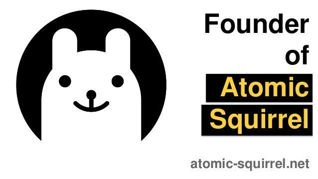 Founder of Atomic Squirrel atomic-squirrel.net