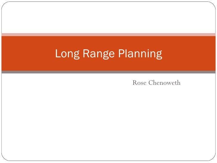 Rose Chenoweth Long Range Planning