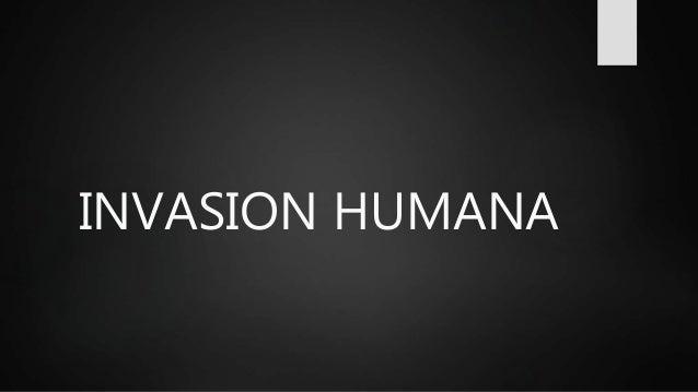 INVASION HUMANA