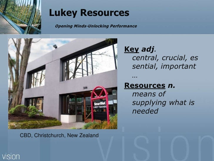 Lukey ResourcesOpening Minds-Unlocking Performance <br />Key adj. central, crucial, essential, important…<br />Resources n...