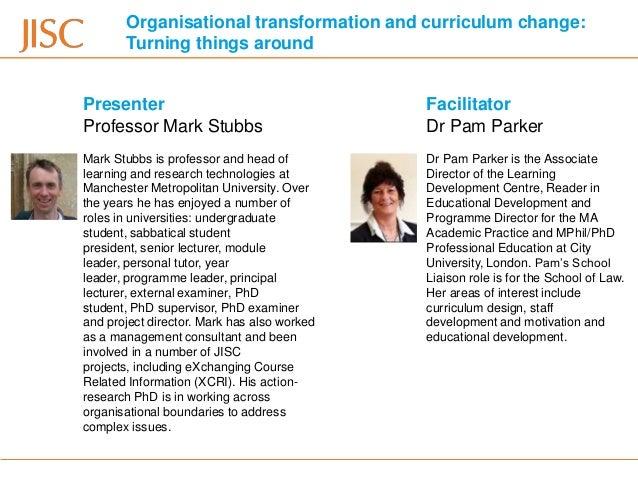 Organisational transformation and curriculum change:       Turning things aroundPresenter                                 ...
