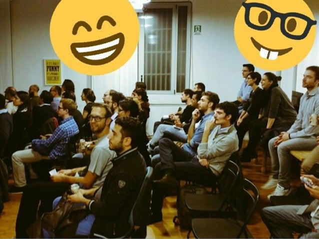 Un anno di Front End Meetup! Gioie, dolori e festeggiamenti! - Giacomo Zinetti - Codemotion Milan 2016