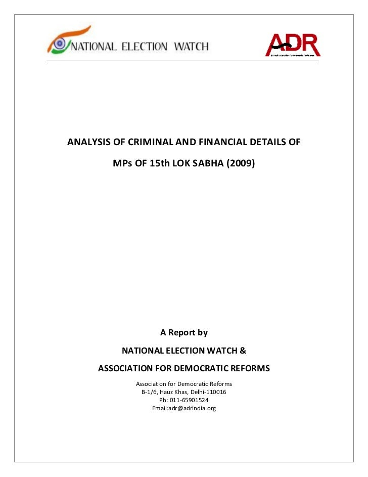 ANALYSIS OF CRIMINAL AND FINANCIAL DETAILS OF        MPs OF 15th LOK SABHA (2009)                     A Report by         ...