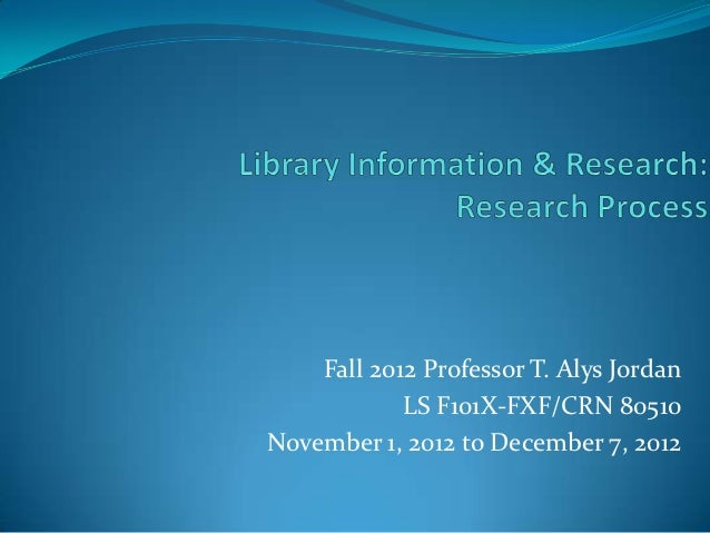 Fall 2012 Professor T. Alys Jordan            LS F101X-FXF/CRN 80510November 1, 2012 to December 7, 2012