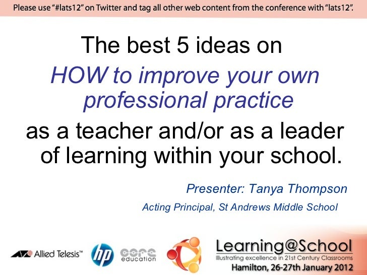 The best 5 ideas on  HOW to improve your own      professional practiceas a teacher and/or as a leader of learning within ...