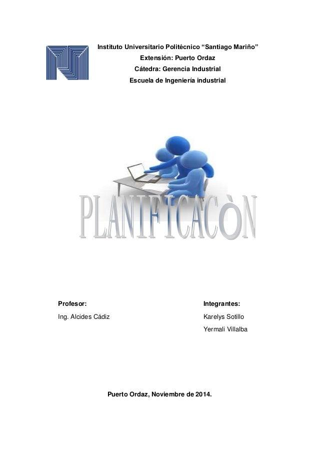 """Instituto Universitario Politécnico """"Santiago Mariño""""  Extensión: Puerto Ordaz  Cátedra: Gerencia Industrial  Escuela de I..."""