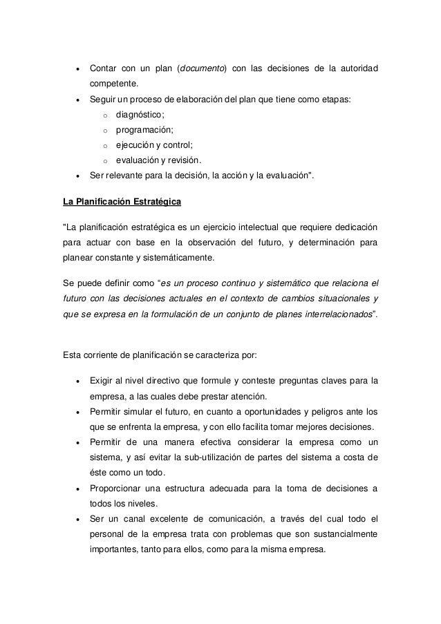  Contar con un plan (documento) con las decisiones de la autoridad  competente.   Seguir un proceso de elaboración del p...