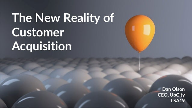 LSA19: The New Reality of Customer Acquisition