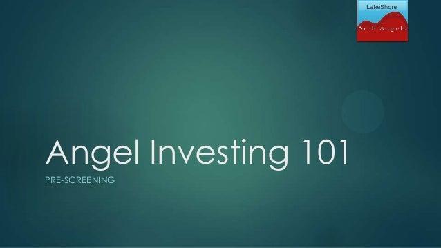 Angel Investing 101 PRE-SCREENING