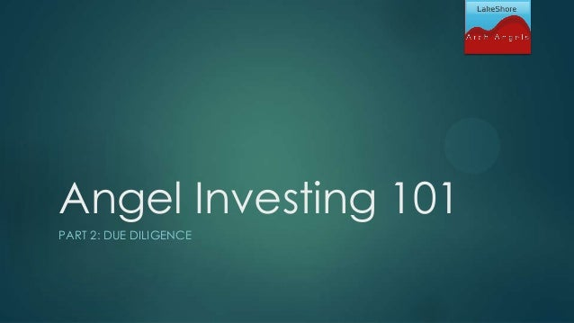 Angel Investing 101 PART 2: DUE DILIGENCE