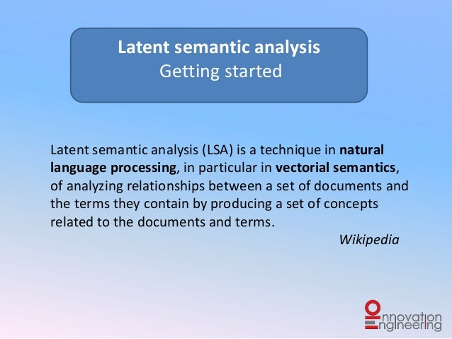Latent semantic analysis (LSA) is a technique in natural language processing, in particular in vectorial semantics, of ana...