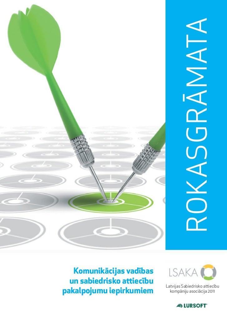 ROKASGRĀMATA   Komunikācijas vadības  un sabiedrisko attiecību                             Latvijas Sabiedrisko attiecībup...