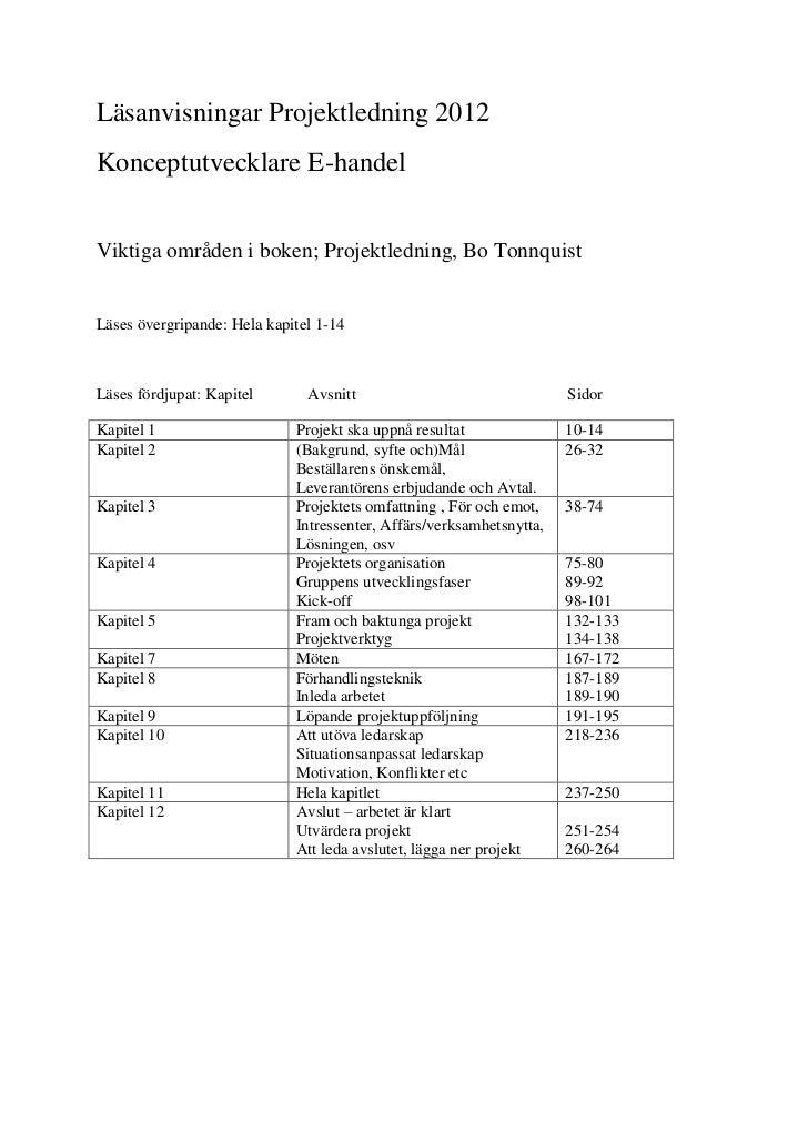 Läsanvisningar Projektledning 2012Konceptutvecklare E-handelViktiga områden i boken; Projektledning, Bo TonnquistLäses öve...