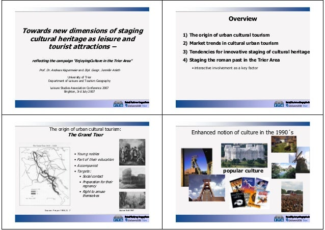 Overview  Towards new dimensions of staging cultural heritage as leisure and tourist attractions – reflecting the campaign...