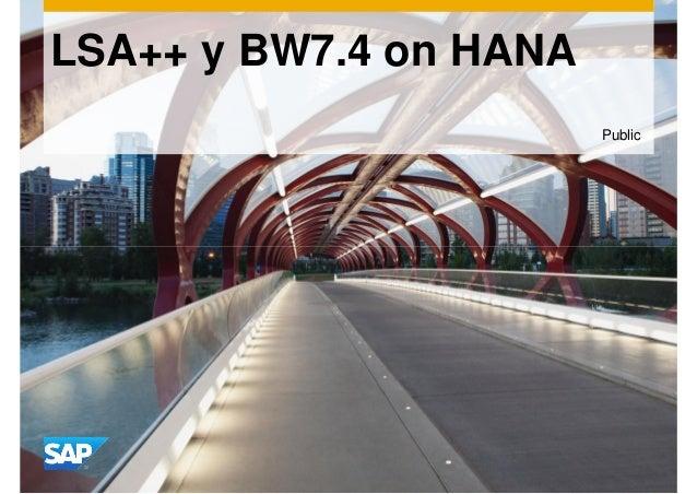 LSA++ y BW7.4 on HANA  Public