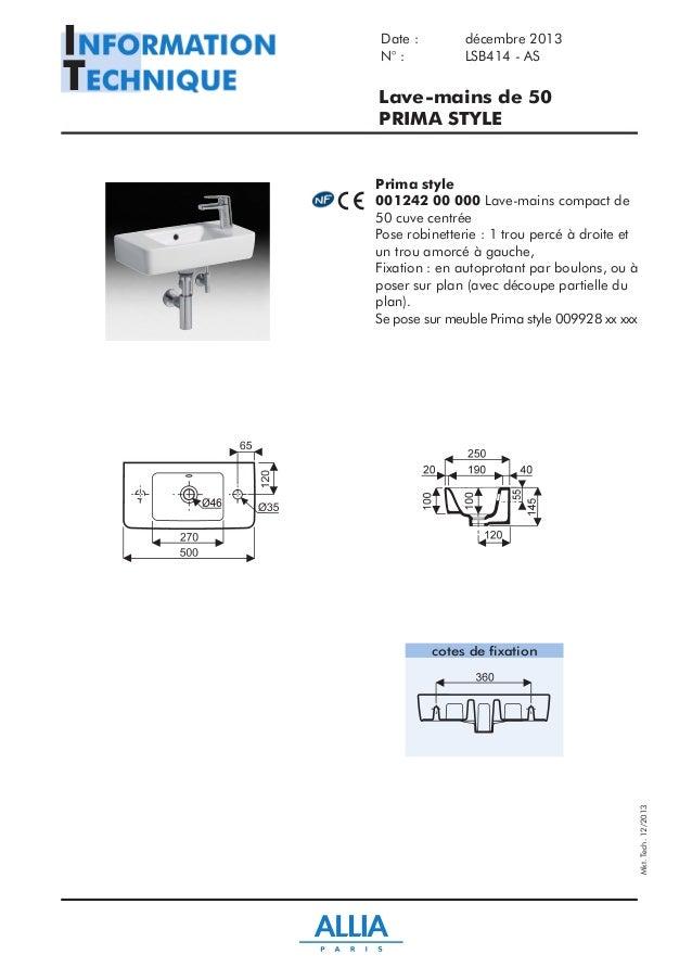 Lave-mains de 50 PRIMA STYLE Prima style 001242 00 000 Lave-mains compact de 50 cuve centrée Pose robinetterie : 1 trou pe...