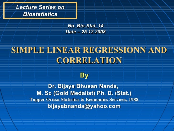 Lecture Series on  Biostatistics                     No. Bio-Stat_14                    Date – 25.12.2008SIMPLE LINEAR REG...