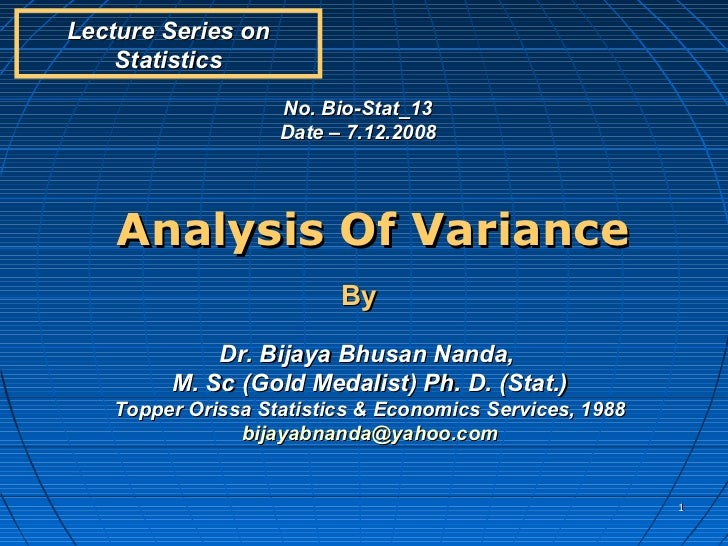 15 anova The analysis of variance, popularly known as the anova, is a statistical test that can be used in cases where there are more than two groups.