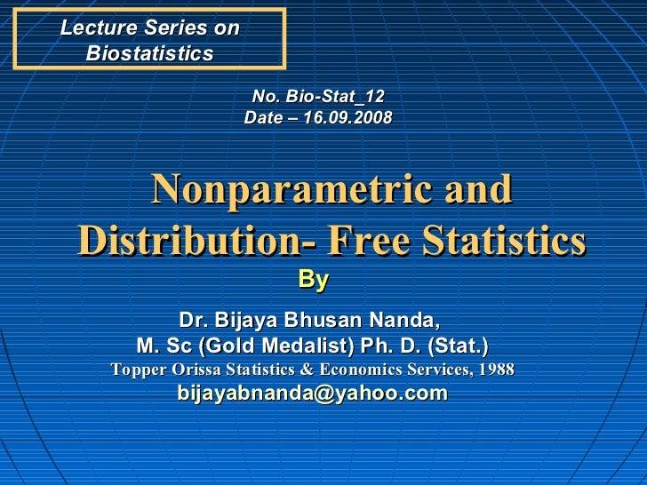 Lecture Series on  Biostatistics                     No. Bio-Stat_12                    Date – 16.09.2008     Nonparametri...