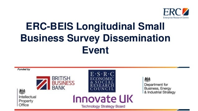 ERC-BEIS Longitudinal Small Business Survey Dissemination Event Funded by