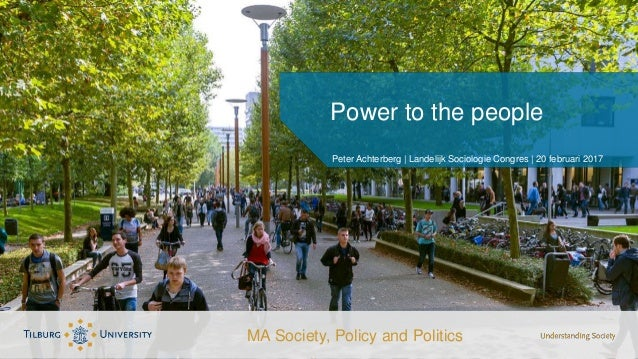 Peter Achterberg | Landelijk Sociologie Congres | 20 februari 2017 Power to the people MA Society, Policy and Politics
