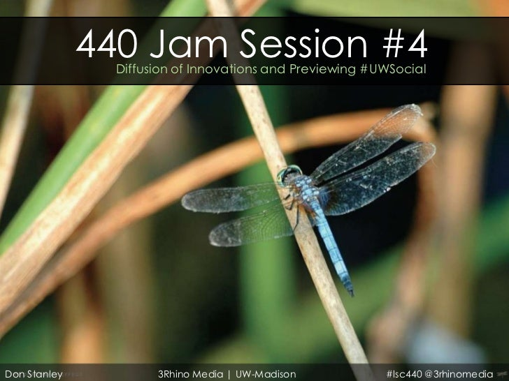 440 Jam Session #4                Diffusion of Innovations and Previewing #UWSocialDon Stanley           3Rhino Media | UW...