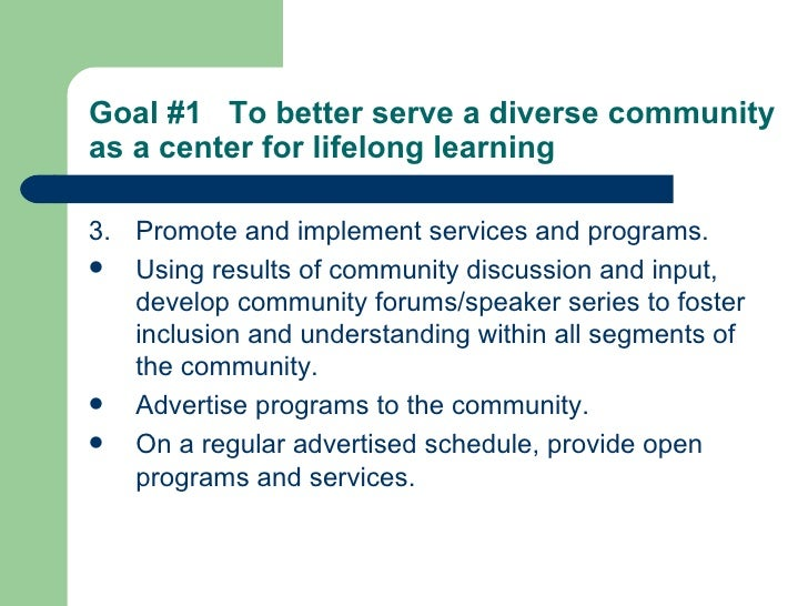 <ul><li>3. Promote and implement services and programs. </li></ul><ul><li>Using results of community discussion and input,...