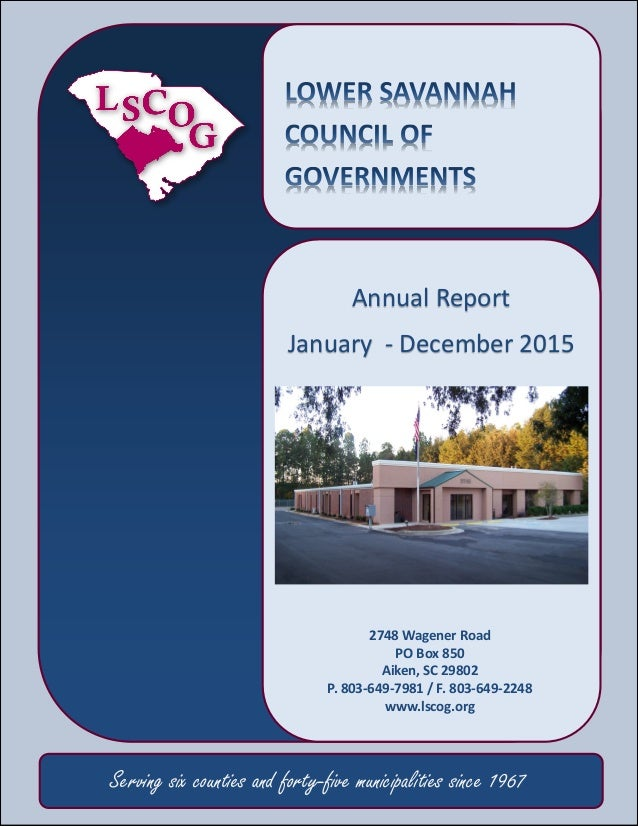 1 1 Annual Report January - December 2015 Serving six counties and forty-five municipalities since 1967 2748 Wagener Road ...