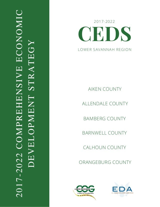 CEDS AIKEN COUNTY ALLENDALE COUNTY LOWER SAVANNAH REGION BAMBERG COUNTY 2017-2022COMPREHENSIVEECONOMIC DEVELOPMENTSTRATEGY...