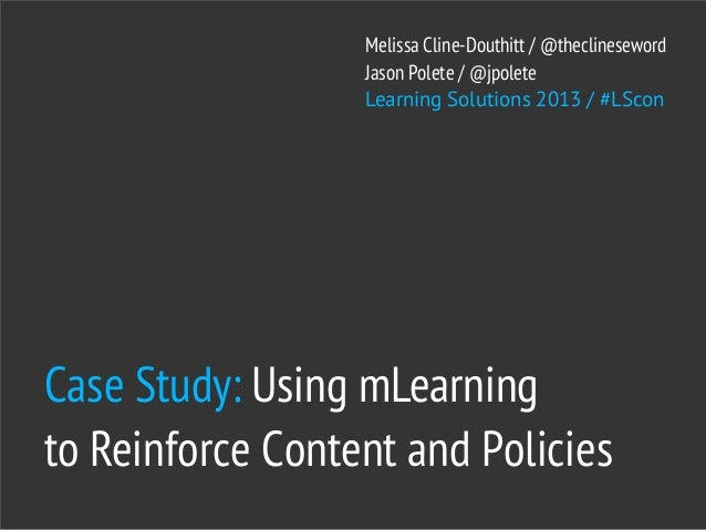 Melissa Cline-Douthitt / @theclineseword                  Jason Polete / @jpolete                  Learning Solutions 2013...