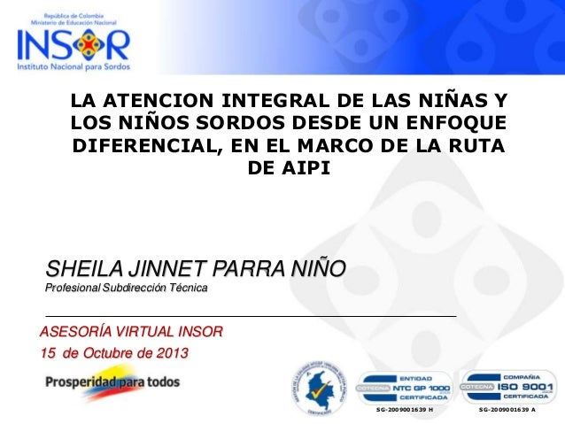LA ATENCION INTEGRAL DE LAS NIÑAS Y LOS NIÑOS SORDOS DESDE UN ENFOQUE DIFERENCIAL, EN EL MARCO DE LA RUTA DE AIPI  SHEILA ...