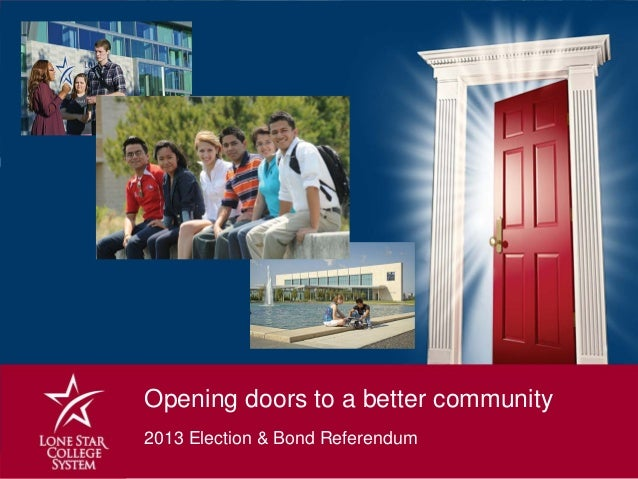 Opening doors to a better community2013 Election & Bond Referendum