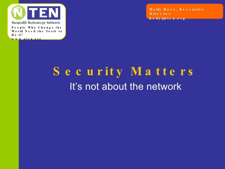 Security Matters It's not about the network