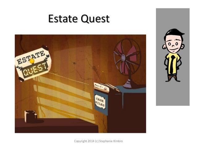 Estate Quest  Copyright 2014 (c) Stephanie Kimbro
