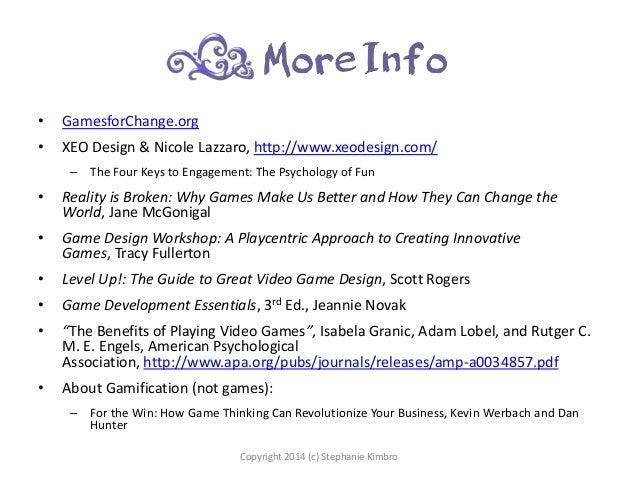 •  GamesforChange.org  •  XEO Design & Nicole Lazzaro, http://www.xeodesign.com/ – The Four Keys to Engagement: The Psycho...