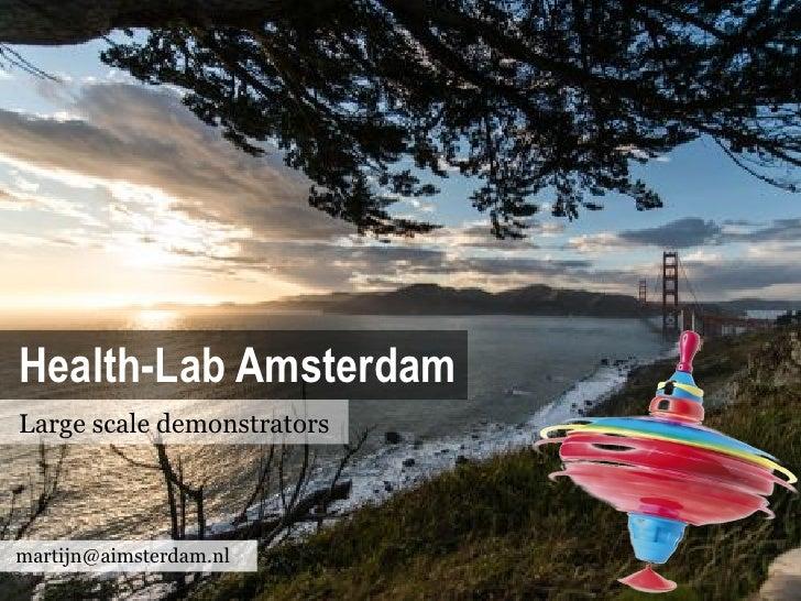 Health-Lab AmsterdamLarge scale demonstratorsmartijn@aimsterdam.nl