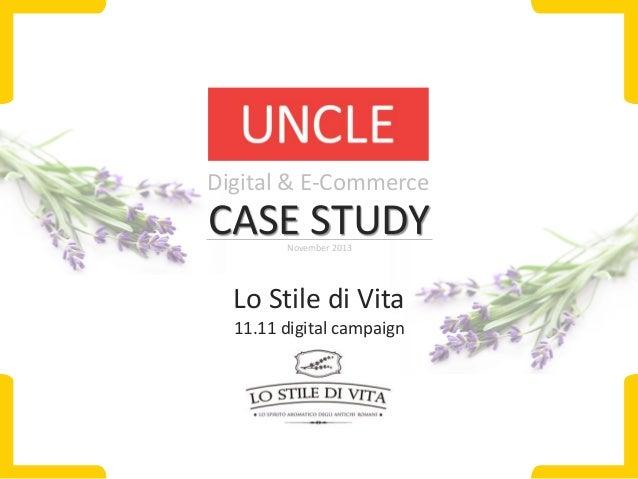 Digital & E-Commerce  CASE STUDY November 2013  Lo Stile di Vita 11.11 digital campaign