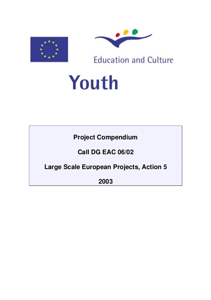 Project Compendium          Call DG EAC 06/02Large Scale European Projects, Action 5                 2003