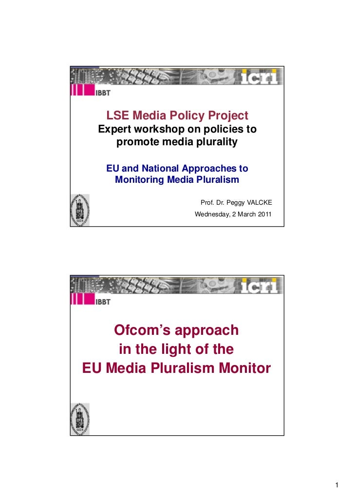 LSE Media Policy Project  Expert workshop on policies to     promote media plurality   EU and National Approaches to    Mo...