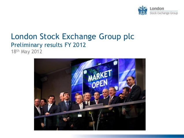 London Stock Exchange Group plcPreliminary results FY 201218th May 2012
